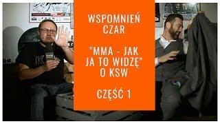 """WSPOMNIEŃ CZAR. Szef KSW w """"MMA - jak ja to widzę cz. 1"""": Popek vs. Pudzian - my tego zabiegu chcemy"""