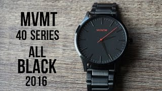 MVMT WATCH - 40 SERIES -  FULL BLACK REVIEW 2016