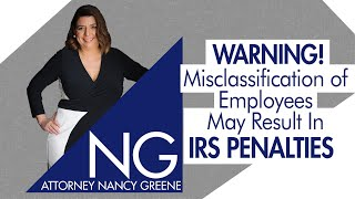 Warning: Your Company's Misclassification Of Employees May Result In IRS Penalties!