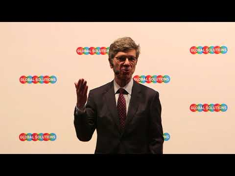 GLOBAL SOLUTIONS 2018 - Speech Jeffrey Sachs, Director SDSN, Columbia University