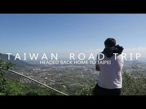 Hualien & Back to Taipei | ROAD TRIP DAY 5