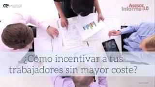 Cómo incentivar a tus trabajadores sin mayor coste | Asesor Informa 3.0