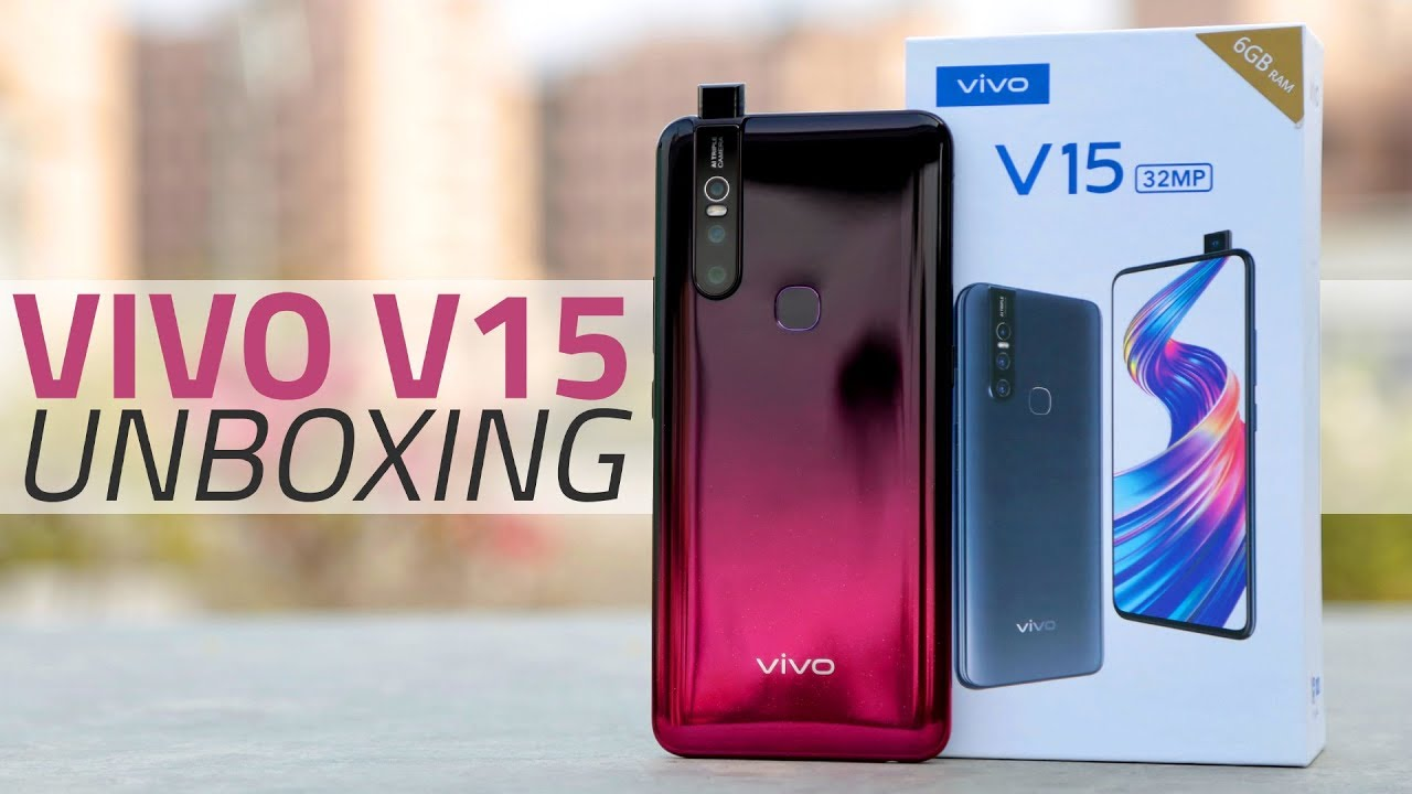 Vivo V15 Unboxing And First Look Price Camera Specs And More