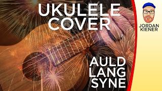 """""""Auld Lang Syne"""" (2017) - UKULELE COVER"""