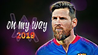 Lionel Messi 2019 ● Alan Walker - On My Way ● Magical Skills & Goals