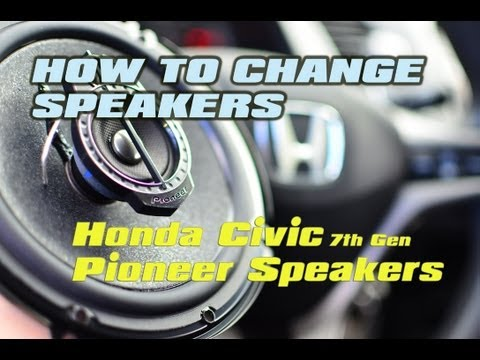 """Changing Speakers in a Honda Civic to Pioneer speakers (UPGRADE HOW TO) [ TSA-1675 3 WAY 6.5""""]"""