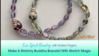 Free Spirit Beading with Kristen Fagan: Make A Stretchy Buddha Bracelet With Stretch Magic