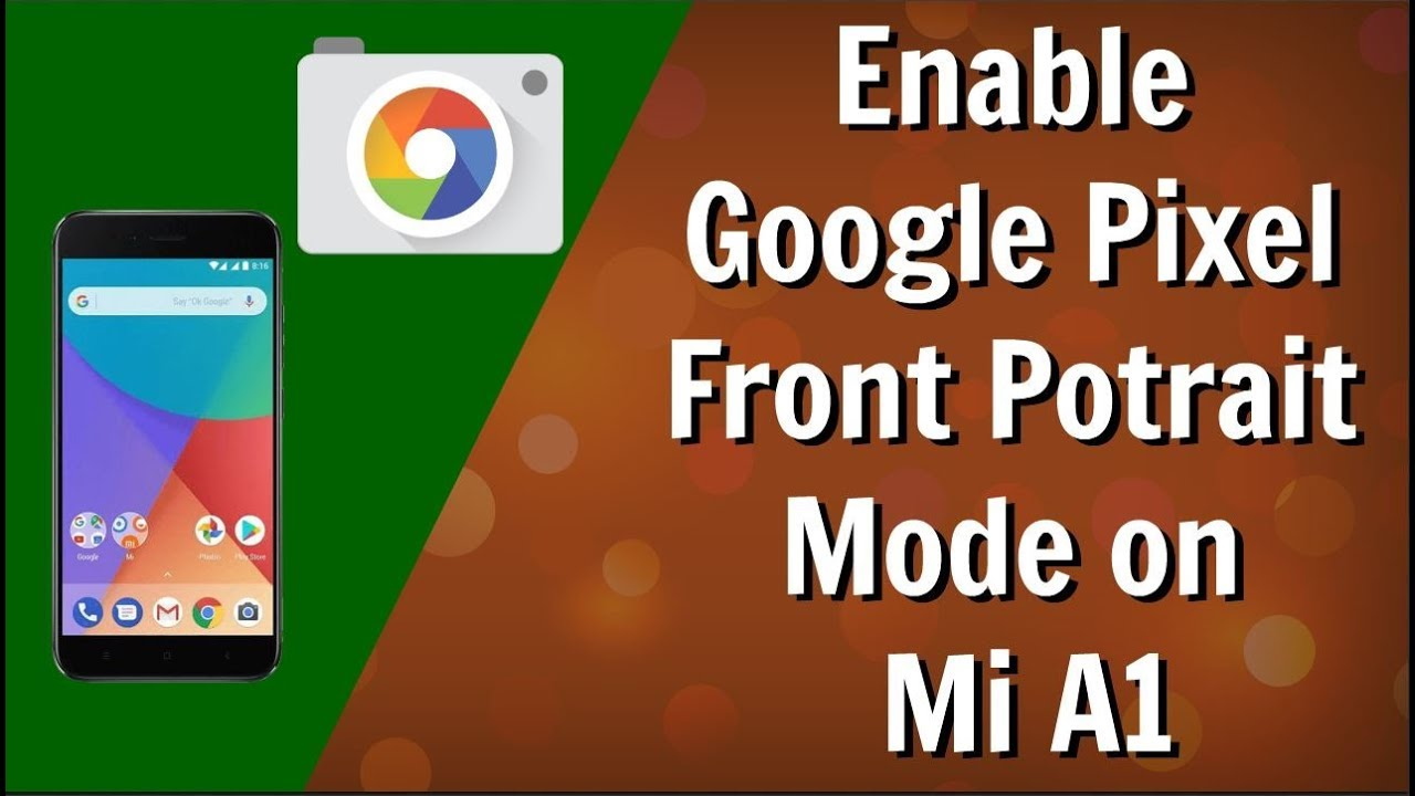 How to Use Front Portrait Mode on Mi A1 with Google Camera Mod [No-ROOT]