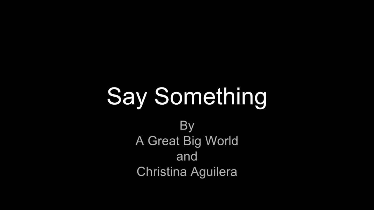 Say Something by A Gre...
