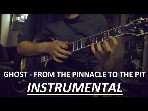 Ghost - From The Pinnacle To The Pit - Instrumental Cover