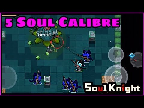 How To Get 5 Soul Calibers - Soul Knight