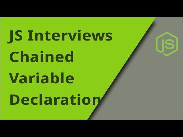 JS Interview - Chained Variable Declarations - Question 18