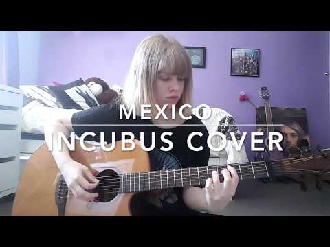 Mexico - Incubus Cover