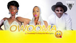 owooma by geosteady ft charly nina official lyrics 2016