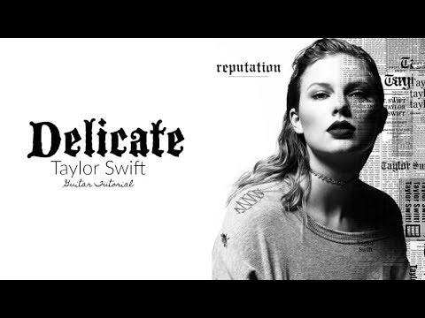 Delicate Taylor Swift Guitar Tutorial Youtube