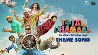 Theme Song | Total Dhamaal | टोटल धमाल | Madhuri | Ajay |Anil |Arshad |Javed |Ritesh | Gourav-Roshin