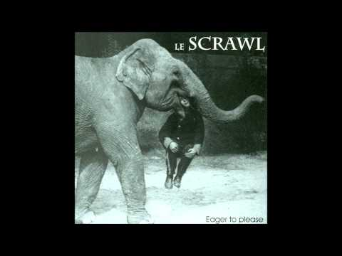 Le Scrawl  Eager to Please Entire Album