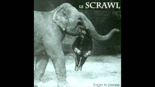 Le Scrawl - Eager to Please (Entire Album)