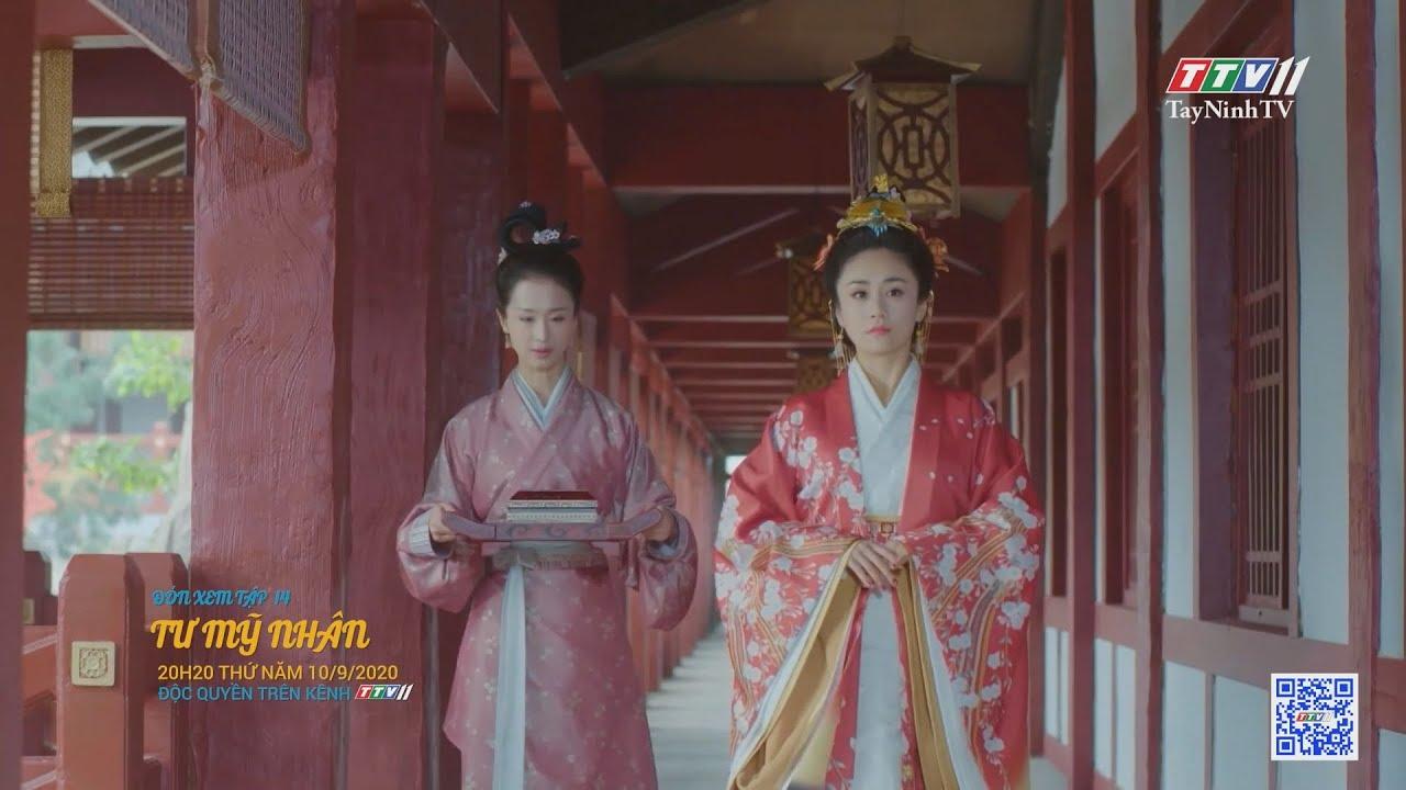 Tư mỹ nhân-TẬP 14 trailer | PHIM TƯ MỸ NHÂN | TayNinhTV