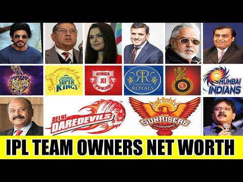IPL | Indian Premier League Teams Owners Net Worth 2018 (Shahrukh khan , Mukesh Ambani ...)