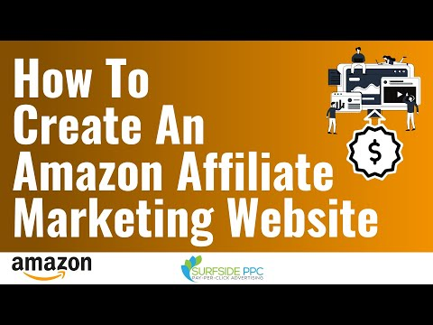 How To Create Amazon Affiliate Marketing Websites - Amazon Affiliate Marketing (Associates) Tutorial