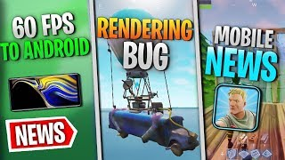 Fortnite Mobile News | 60 FPS For Android, Rendering Bug, Lag, & More!