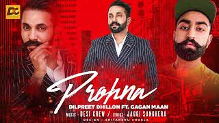 Prohna | Dilpreet Dhillon ft Gagan Maan | Desi Crew | Full Song | New Punjabi Song 2017