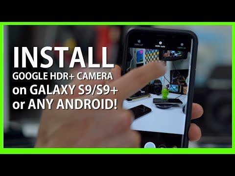 Install Google HDR+ Camera on Galaxy S9/S9+ or Any Android