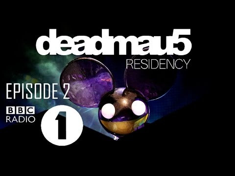 Episode 2 | deadmau5 - BBC Radio 1 Residency (February 2nd, 2017)