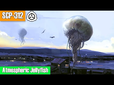 scp-312-atmospheric-jellyfish- -object-class-euclid- -carnivorous-species-scp