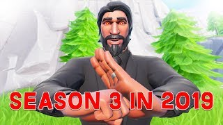 Playing Season 3 of Fortnite in 2019