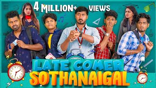 Late Comer Sothanaigal | College Days