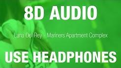Lana Del Rey - Mariners Apartment Complex | 8D AUDIO