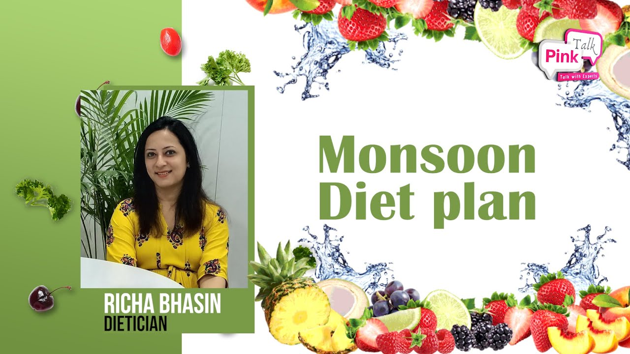 Monsoon Diet Plan | Pink Talk | Richa Bhasin