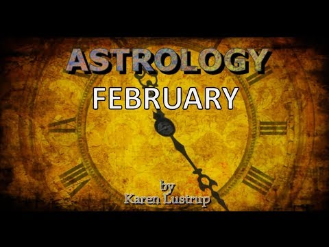 February Horoscope - 2018 Astrology  with Karen Lustrup