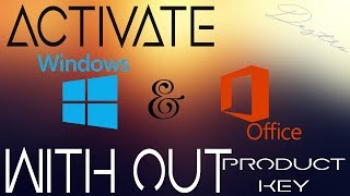 Activate Microsoft Windows and Office without Product Key.