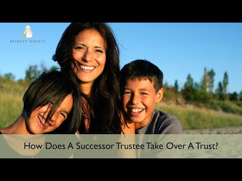 How Does A Successor Trustee Take Over A Trust?