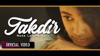 NADA LATUHARHARY - Takdir (Official Music Video)