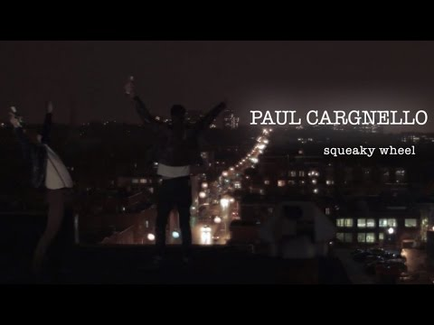 Paul Cargnello - Squeaky Wheel (Official Video)
