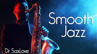 Smooth Jazz • Dr. SaxLove's Smooth Jazz Saxophone Instrumental Music • Good For What Ails You