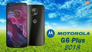 Moto G6 Plus Release Date, Price, Camera, Specifications, Features, First Look, Launch