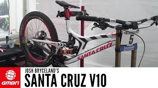 Josh Bryceland's Santa Cruz V10 Pro Bike + Bryceland Interview