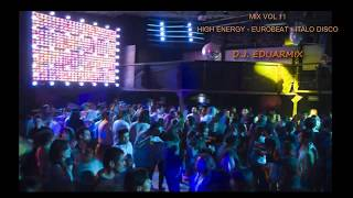 Mix Vol 11 High energy - Eurobeat - Italo Disco MIX DJ. Eduarmix