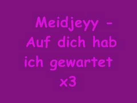 Meidjeyy-Auf dich hab ich gewartet