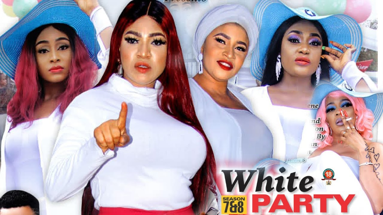 Download WHITE PARTY SEASON 7 {NEW TRENDING MOVIE} - EVE ESIN QUEENETH HILBERT 2021 LATEST NIGERIAN MOVIE