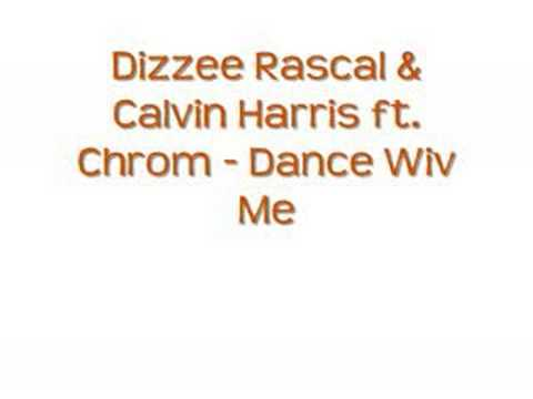 Dizzee Rascal & Calvin Harris ft Chrome  Dance Wiv Me