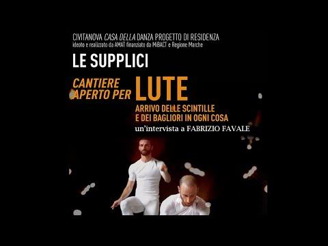 """""""LUTE"""" di Le Supplici - nell'ambito del progetto """"Alaska"""" / Intervista a Fabrizio Favale  a cura di Carlotta Tringali"""