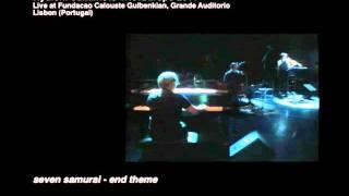 Ryuichi Sakamoto Trio - Live Broadcast from Lisbon (Portugal): Seven Samurai - End Theme