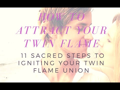 11 STEPS: How To Attract Your Twin Flame and Ignite the Sacred Union