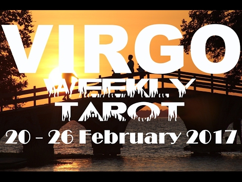 Virgo Weekly Tarot Reading 20 - 26 February 2017 (Pisces New Moon Solar Eclipse Special)